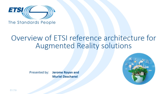 Overview of ETSI reference architecture for Augmented Reality solutions