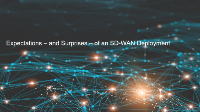 Expectations - and Surprises - of an SD-WAN Deployment
