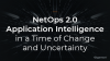 NetOps 2.0: Application Intelligence in a Time of Change and Uncertainty