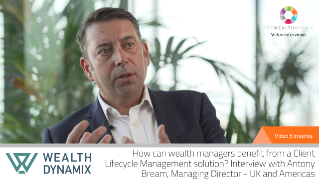 Wealth Dynamix: How wealth managers benefit from Client Lifecycle Management