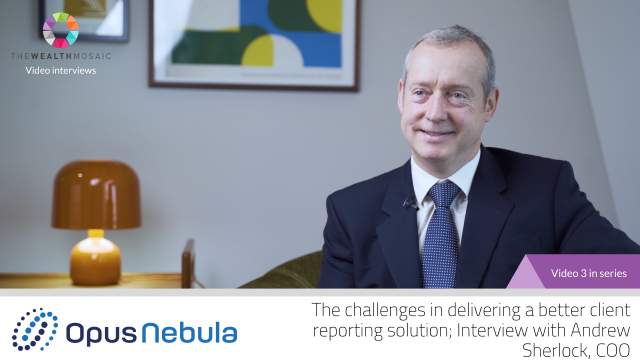 Opus Nebula: The challenges in delivering a better client reporting solution
