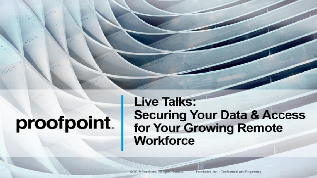 Live Talks: Securing Data & Access for Your Growing Remote Workforce