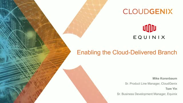 Enabling the Cloud-Delivered Branch with CloudGenix and Equinix