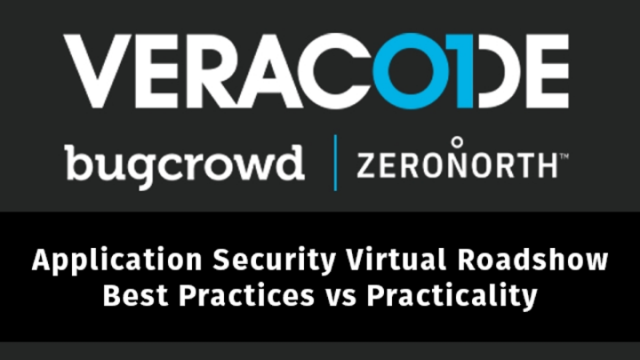 Application Security Virtual Roadshow: Best Practices vs Practicality