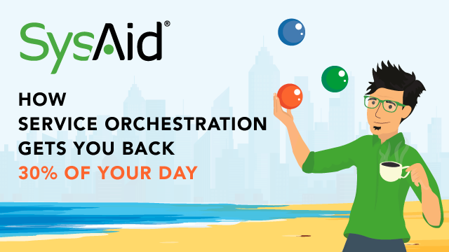 How Service Orchestration Gets You Back 30% of Your Day