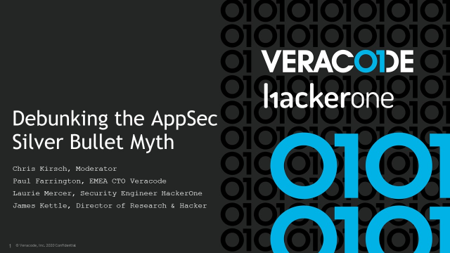 Panel - Debunking the AppSec Silver Bullet Myth with Veracode & HackerOne