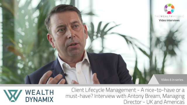 Wealth Dynamix: Client Lifecycle Management - A nice-to-have or a must-have?