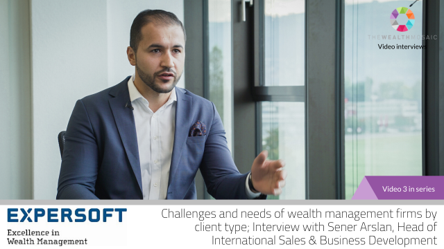 Expersoft: Challenges and needs of wealth management firms by client type