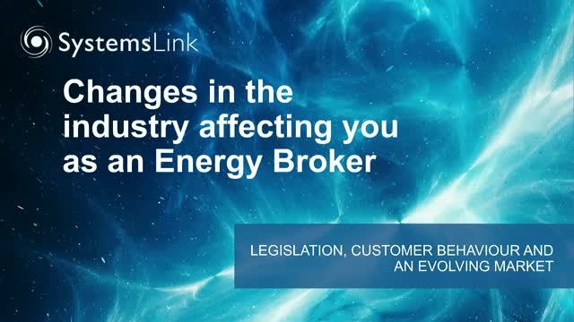 Changes in the industry affecting you as an Energy Broker