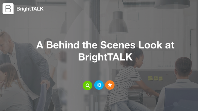 A Behind the Scenes Look at BrightTALK