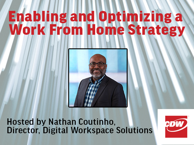 Enabling and Optimizing a Work From Home Strategy