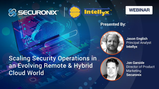 Scaling Security Operations in an Evolving Remote & Hybrid Cloud World