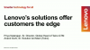 Lenovo's Solutions Offer Customers the Edge