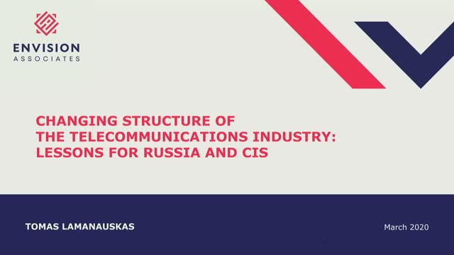 Changing Structure of the Telecommunications Industry: Lessons for Russia & CIS