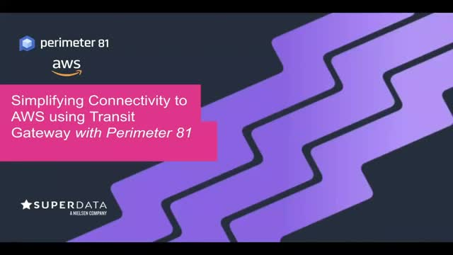 Simplifying Connectivity to AWS using Transit Gateway with Perimeter 81