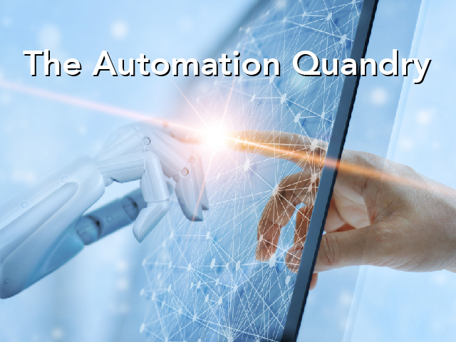 The Automation Quandary