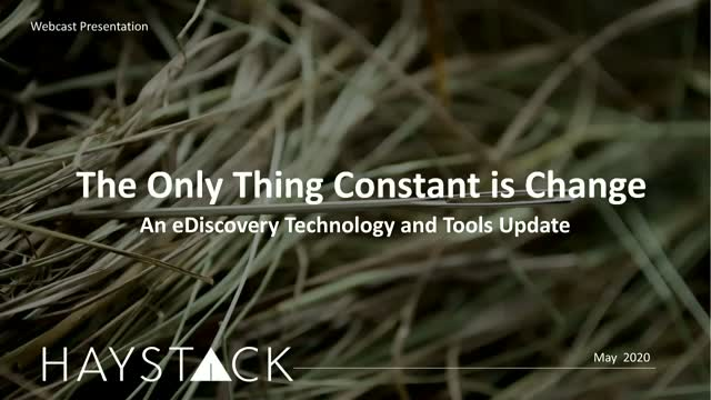 The Only Thing Constant is Change: An eDiscovery Technology and Tools Update
