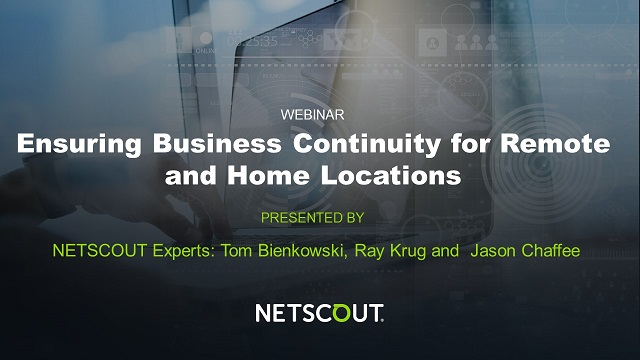 Ensuring Business Continuity for Remote and Home Locations