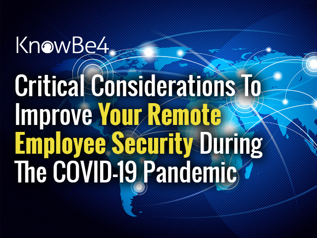 Critical Considerations To Improve Remote Employee Security During COVID-19
