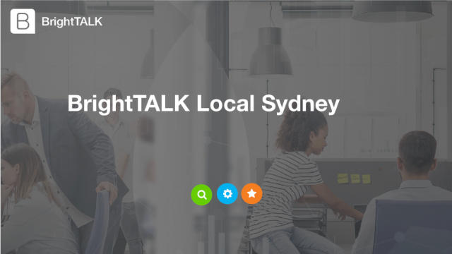 BrightTALK Local Sydney: Driving demand with webinars and video