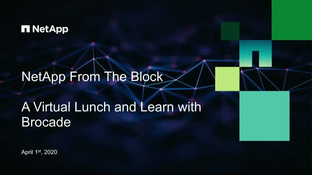 NetApp From The Block- A Virtual Lunch and Learn with NetApp and Brocade