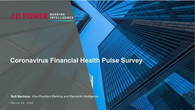 Coronavirus Financial Health Pulse Survey Webinar Presented by J.D.Power