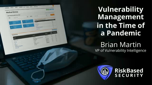 Vulnerability Management In the Time of a Pandemic