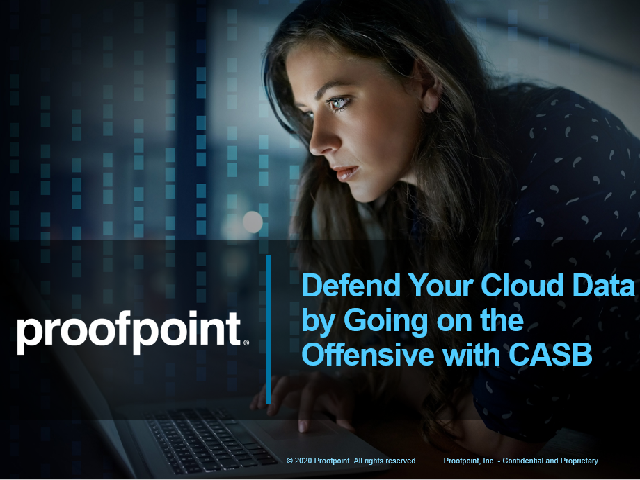 Defend Your Cloud Data by Going on the Offensive with CASB