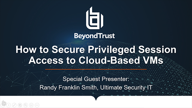 How to Secure Privileged Session Access to Cloud-based VMs