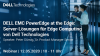 DELL EMC PowerEdge at the Edge: Server-Lösungen für Edge Computing