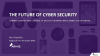 The Future of Cyber Security: Gaining Visibility and Control