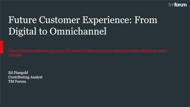 Future Customer Experience: From Digital to Omnichannel - a TM Forum exclusive