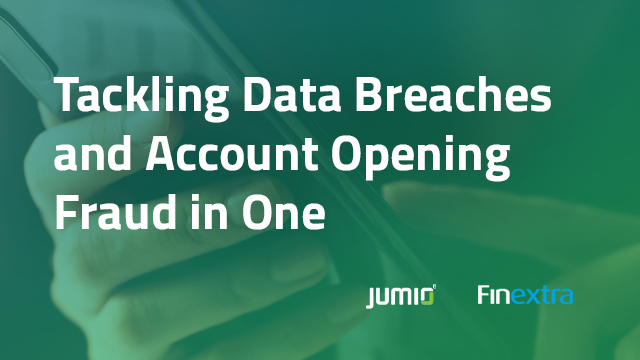 Tackling Data Breaches and Account Opening Fraud in one