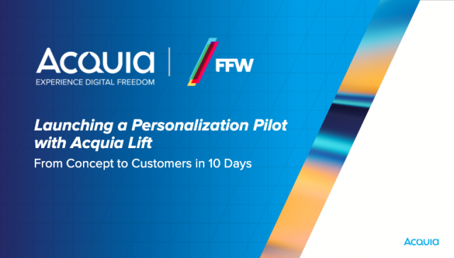 Launching a Personalization Pilot in 10 Days With Acquia Lift