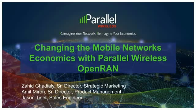 Changing the Mobile Networks Economics with Parallel Wireless OpenRAN