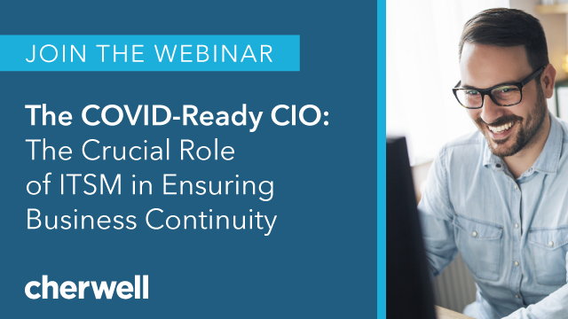 The COVID-Ready CIO: The Crucial Role of ITSM in Ensuring Business Continuity