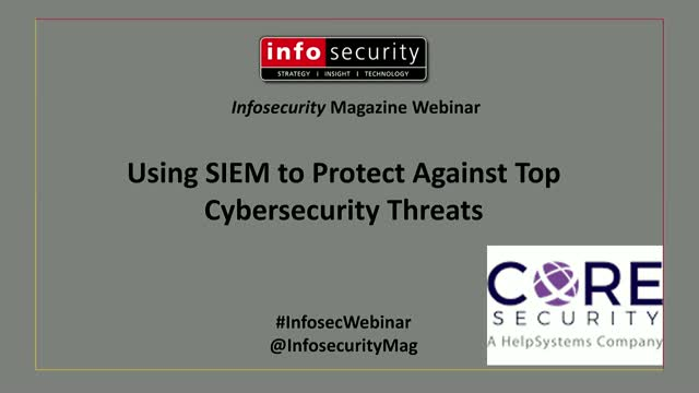 Using SIEM to Protect Against Top Cybersecurity Threats