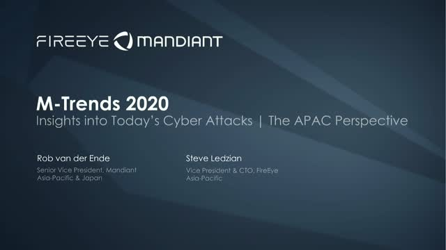 M-Trends 2020: Insights into Today's Cyber Attacks| The APAC Perspective