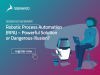 Robotic Process Automation: Powerful Solution or Dangerous Illusion?