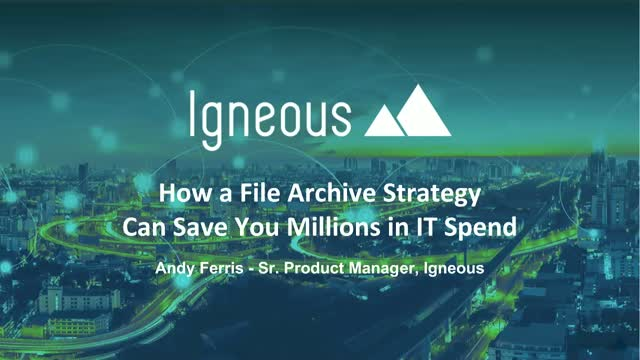 How a File Archive Strategy Can Save You Millions in IT Spend