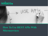 How To Use REST APIs With Microservices