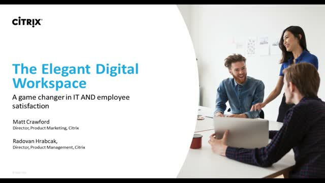 The elegant digital workspace: a game changer in IT AND employee satisfaction
