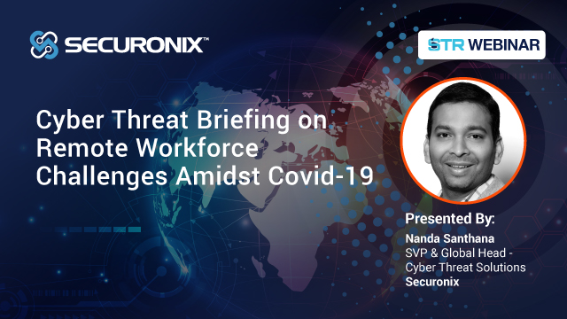 Cyber Threat Briefing on Remote Workforce Challenges Amidst Covid-19