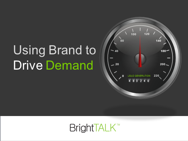 Using Brand to Drive Demand