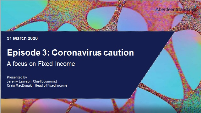 No.3 Coronavirus caution: A focus on Fixed Income