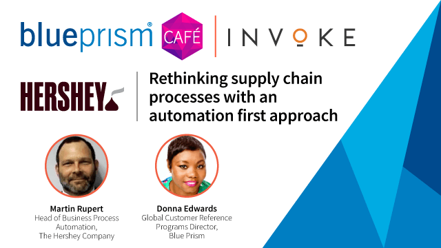 Hershey's   Rethinking supply chain processes with an automation first approach