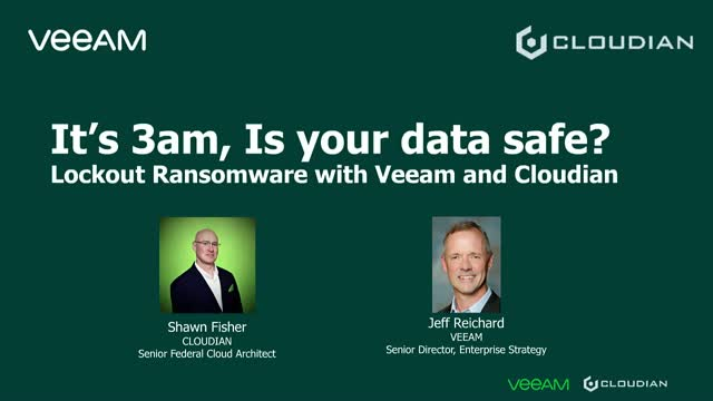 It's 3am, Is your data safe? Lock Out Ransomware with Veeam and Cloudian