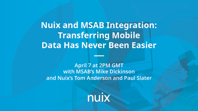 Nuix and MSAB Integration: Transferring Mobile Data Has Never Been Easier
