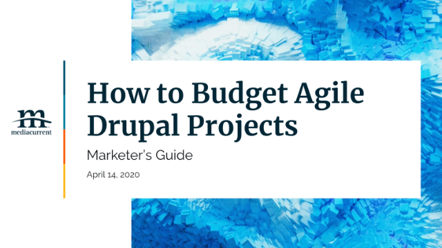 How to Budget Agile Drupal Projects - Marketer's Guide