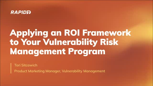 Applying an ROI Framework to Your Vulnerability Management Program